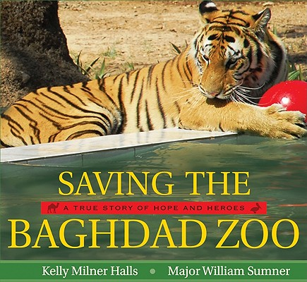 Saving the Baghdad Zoo By Halls, Kelly Milner/ Sumner, William