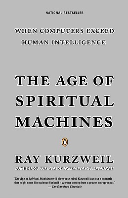 The Age of Spiritual Machines By Kurzweil, Ray