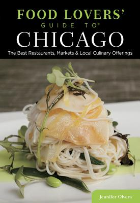 Food Lovers' Guide to Chicago By Olvera, Jennifer