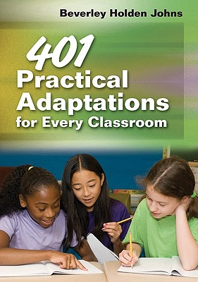 401 Practical Adaptations for Every Classroom By Johns, Beverley Holden