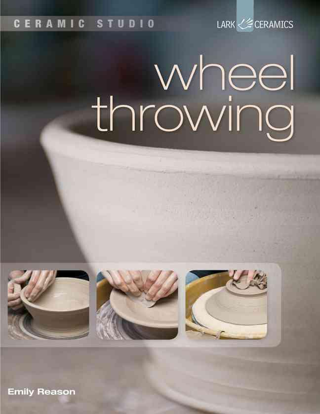 Wheel Throwing By Reason, Emily