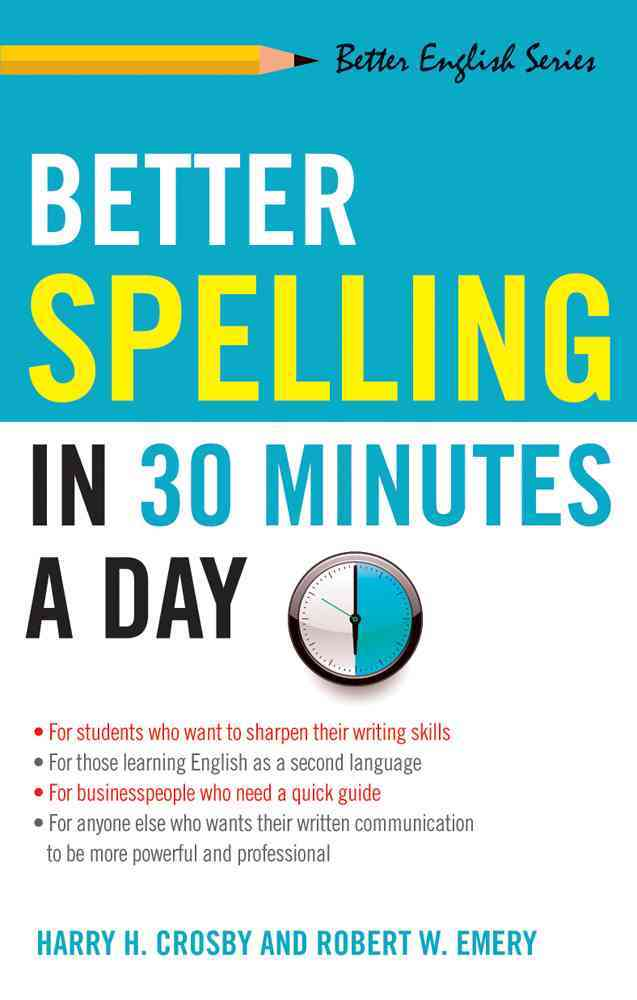 Better Spelling in 30 Minutes a Day By Emery, Robert W./ Crosby, Harry H.